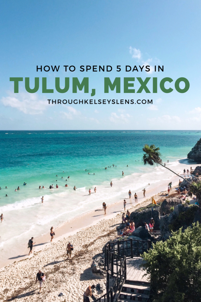 5 Day Tulum Itinerary | Through Kelsey's Lens