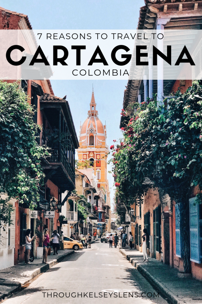 7 Reasons to Travel to Cartagena Colombia | Through Kelsey's Lens