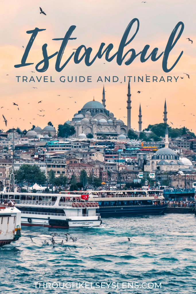 Istanbul Travel Guide and Itinerary | Through Kelsey's Lens