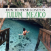5 Days in Tulum, Mexico: My Winter Getaway Itinerary (Part 2)